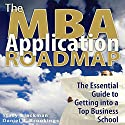 The MBA Application Roadmap: The Essential Guide to Getting into a Top Business School Audiobook by Stacy Blackman Narrated by Gabra Zackman