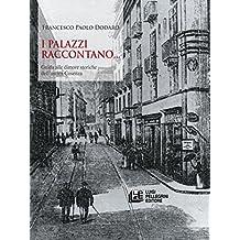 I Palazzi Raccontano: Guida alle dimore storiche di Cosenza (Italian Edition)
