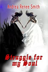 Struggle For My Soul Kindle Edition