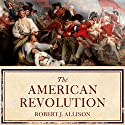 The American Revolution: A Concise History Audiobook by Robert Allison Narrated by Nick Sullivan