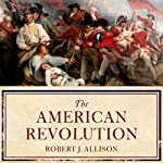 The American Revolution: A Concise History | Robert Allison