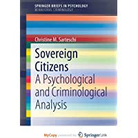 Sovereign Citizens: A Psychological and Criminological Analysis