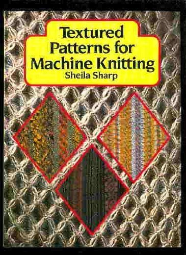 Textured Patterns for Machine Knitting