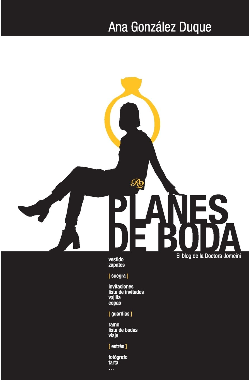 Planes de boda: R2 (El blog de la Doctora Jomeini) (Volume 2) (Spanish Edition): Ana Gonzalez-Duque, Virginia Manzano: 9781494973407: Amazon.com: Books