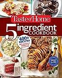 Taste of Home 5-Ingredient Cookbook: 400+ Recipes Big on Flavor, Short on Groceries!