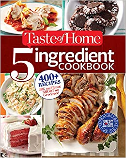 taste of home 5ingredient cookbook 400 recipes big on flavor short on groceries