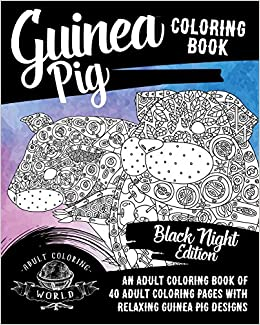 guinea pig coloring book an adult coloring book of 40 adult coloring pages with relaxing guinea pig designs pet coloring books for adults volume 1