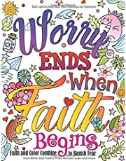 Adult coloring book Good Vibes relaxation and Inspiration: Worry end when Faith begins : Faith and Color Combine to Banish Fear from Bible God Psalms Peter Romans Luke and more