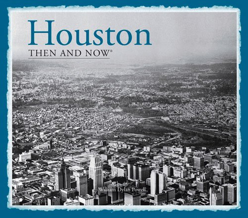 Houston: Then and Now®