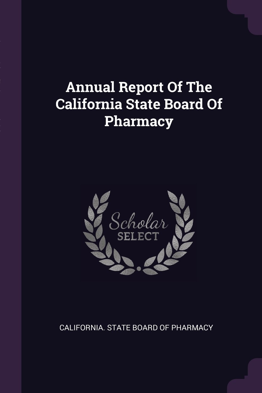 Download Annual Report Of The California State Board Of Pharmacy pdf epub