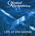 Live at the Matrix: Celestial Navigations | Geoffrey Lewis,Geoff Levin,David Campbell
