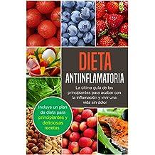 Dieta Antiinflamatoria, en Español (Spanish Edition): Guía Para Principiantes Para Acabar con la Inflamación y Vivir una Vida sin Dolor