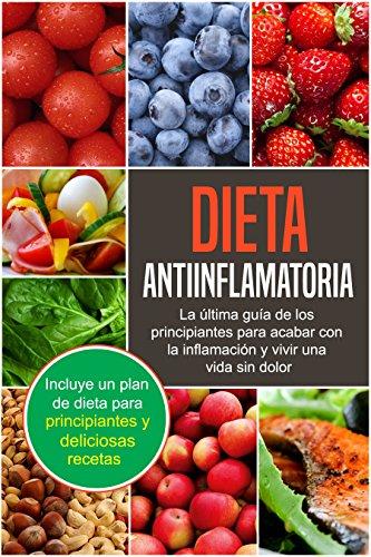 Dieta Antiinflamatoria, en Español: Guía Para Principiantes Para Acabar con la Inflamación y Vivir una Vida sin Dolor by Dexter Jackson
