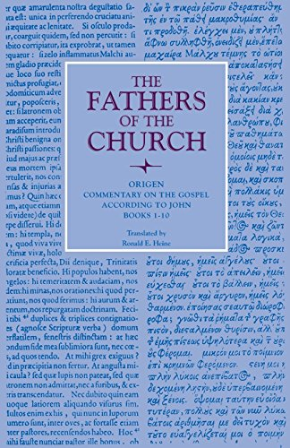 Commentary on the Gospel According to John, Books 1-10 (Fathers of the Church Patristic Series) (Origenes Commentary On The Gospel According To John)