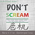 Don't Scream: The Inescapable Truth About Legacy | Neville DeAngelou