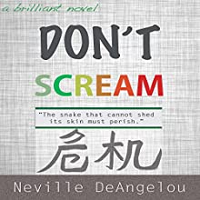 Don't Scream: The Inescapable Truth About Legacy Audiobook by Neville DeAngelou Narrated by Neville DeAngelou