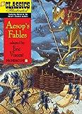 Classics Illustrated #18: Aesop's Fables (Classics Illustrated Graphic Novels)