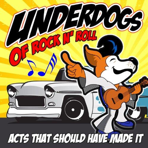 Underdogs of Rock n' Roll