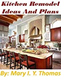 remodel kitchen ideas Kitchen Remodel Ideas And Plans