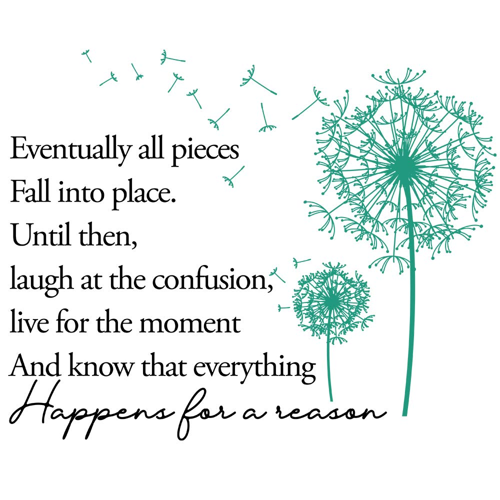 Family Inspirational Quotes Vinyl Wall Decal Eventually All Pieces Fall into Place, Live for The Moment, and Know That Everything Happens for A Reason, Removable Decor Decal Sticker (11.8''×23.6'')