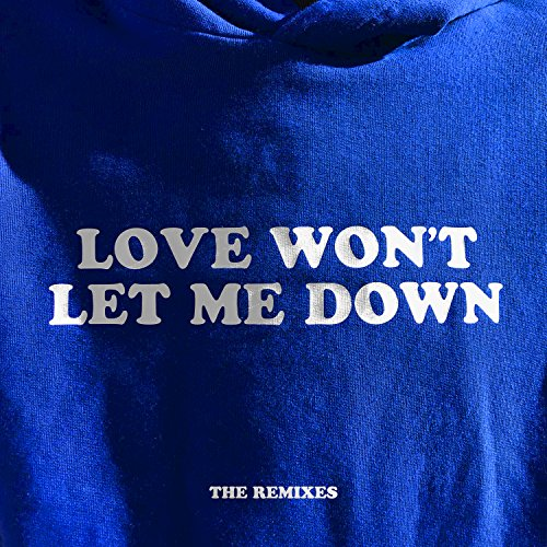 Love Won't Let Me Down - The R...