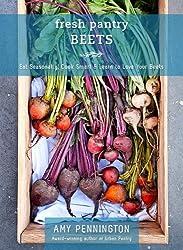 Fresh Pantry: Beets (eShort): Eat Seasonally, Cook Smart & Learn Your Beets
