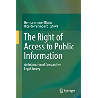 The Right of Access to Public Information: An International Comparative Legal Survey (English Edition)