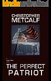 The Perfect Patriot: A Lance Priest/Preacher Thriller (No. 6)