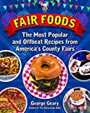 Fair Foods: The Most Popular and Offbeat Recipes from America's County Fairs