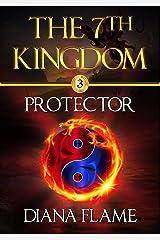 Protector (The 7th Kingdom Book 3) Kindle Edition