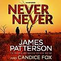 Never Never Hörbuch von James Patterson Gesprochen von: Federay Holmes