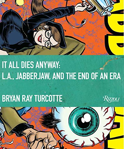 It All Dies Anyway: L.A., Jabberjaw, and the End of an - Ray Chelsea