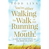You're Either Walking The Walk Or Just Running Your Mouth!: James Verse-By-Verse Study