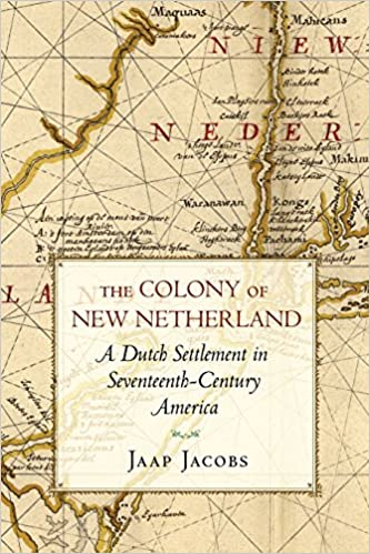 The Colony of New Netherland A Dutch Settlement in Seventeenth