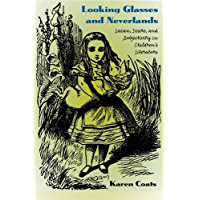 Looking Glasses and Neverlands: Lacan, Desire, and Subjectivity in Children's Literatue