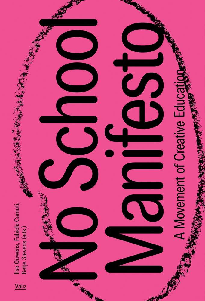 No School Manifesto: A Movement of Creative Education ...