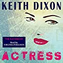 Actress Audiobook by Keith Dixon Narrated by Virginia Ferguson