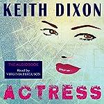 Actress | Keith Dixon