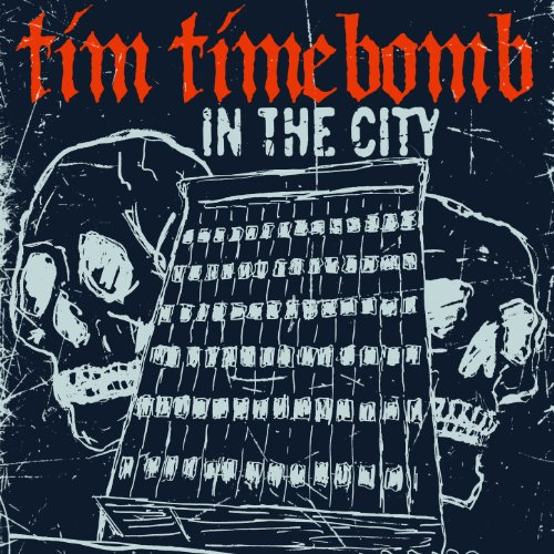 In The City By Tim Timebomb On Amazon Music Amazon Com