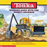 Working Hard with the Mighty Backhoe, Justine Fontes, 0590023780