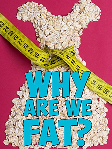 Why Are We Fat?