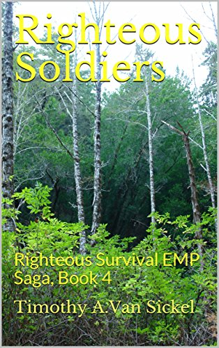 Righteous Soldiers: Righteous Survival EMP Saga, Book 4 by [Van Sickel, Timothy]