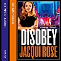 Disobey Audiobook by Jacqui Rose Narrated by David John