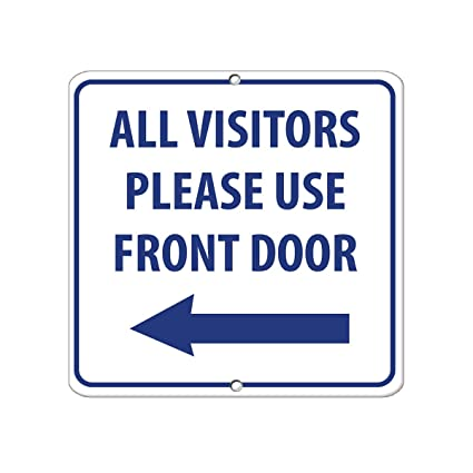 All Visitors Please Use Front Door With Left Arrow Aluminum METAL SIGN 12  In X 12