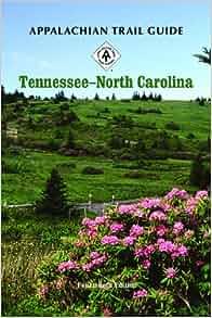 Appalachian Trail Guide to Tennessee-North Carolina: V. Collins Chew ...