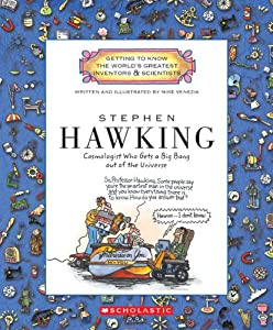 Stephen Hawking: Cosmologist Who Gets a Big Bang Out of the Universe (Getting to Know the World's Greatest Inventors & Scientists)