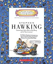 Stephen Hawking: Cosmologist Who Gets a Big Bang Out of the Universe (Getting to Know the World's Greatest Inventors and Scientists)
