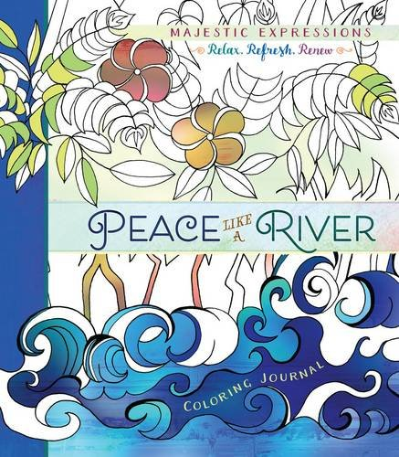 Peace Like a River: Coloring Journal (Majestic Expressions)