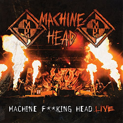 Machine Head - Machine F**king Head Live - Zortam Music