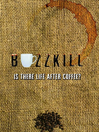 Buzzkill: Is There Life After Coffee?